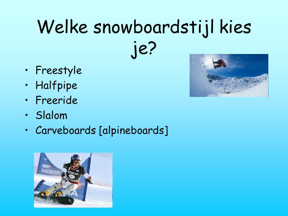 Welke snowboardstijl kies je? Freestyle Halfpipe Freeride Slalom Carveboards [alpineboards]