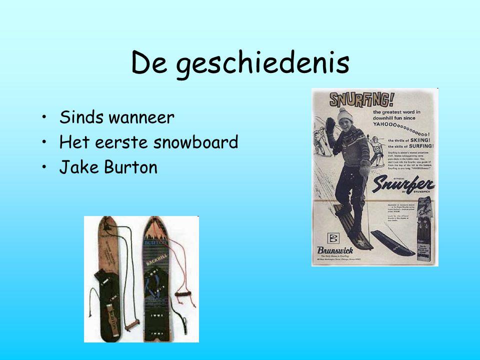 De geschiedenis Sinds wanneer Het eerste snowboard Jake Burton