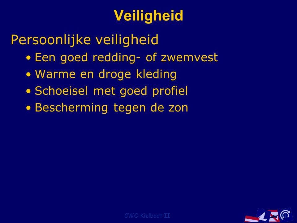 CWO Kielboot II141 Veiligheid Persoonlijke veiligheid Een goed redding- of zwemvest Warme en droge kleding Schoeisel met goed profiel Bescherming tegen de zon