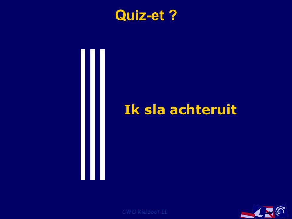 CWO Kielboot II24 Quiz-et ? Ik sla achteruit