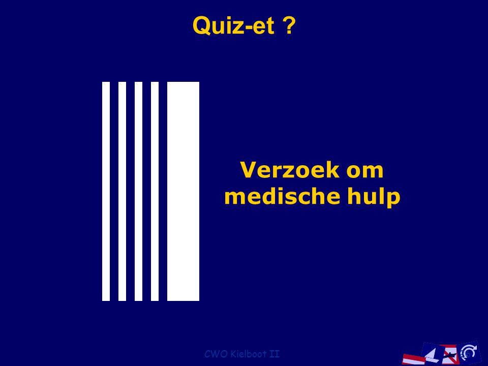CWO Kielboot II26 Quiz-et ? Verzoek om medische hulp