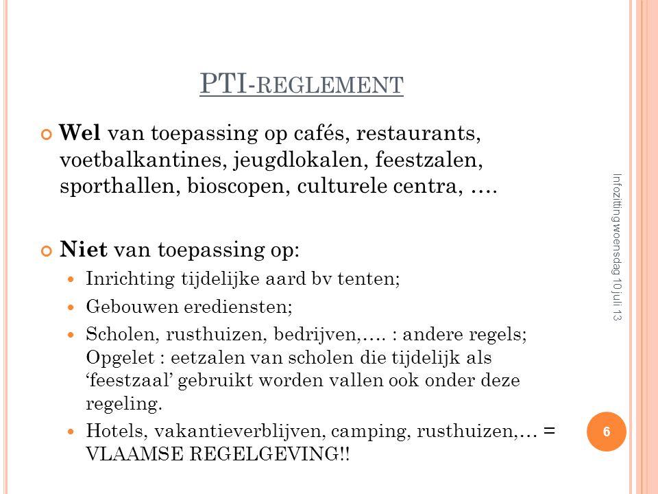 PTI- REGLEMENT Provinciaal uniform reglement Opgestart olv brandweer Gent (Zone Centrum) Goedkeuring door gemeenteraad : Wachtebeke dd 27 december 200