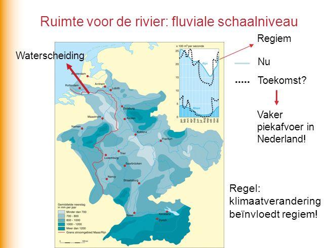 Ruimte voor de rivier: fluviale schaalniveau Waterscheiding Regiem Nu Toekomst? Vaker piekafvoer in Nederland! Regel: klimaatverandering beïnvloedt re