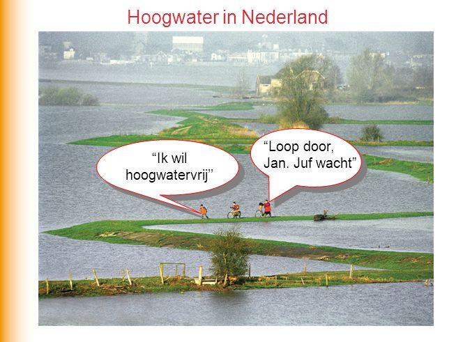 """Hoogwater in Nederland """"Ik wil hoogwatervrij'' """"Loop door, Jan. Juf wacht"""""""