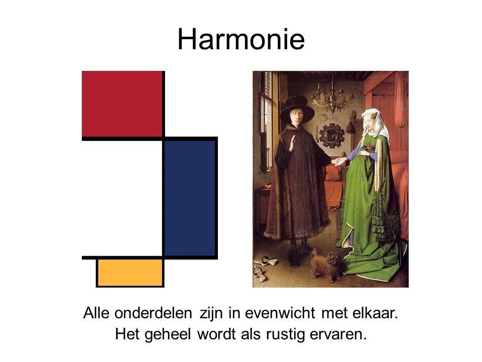 Harmonie Alle onderdelen zijn in evenwicht met elkaar. Het geheel wordt als rustig ervaren.