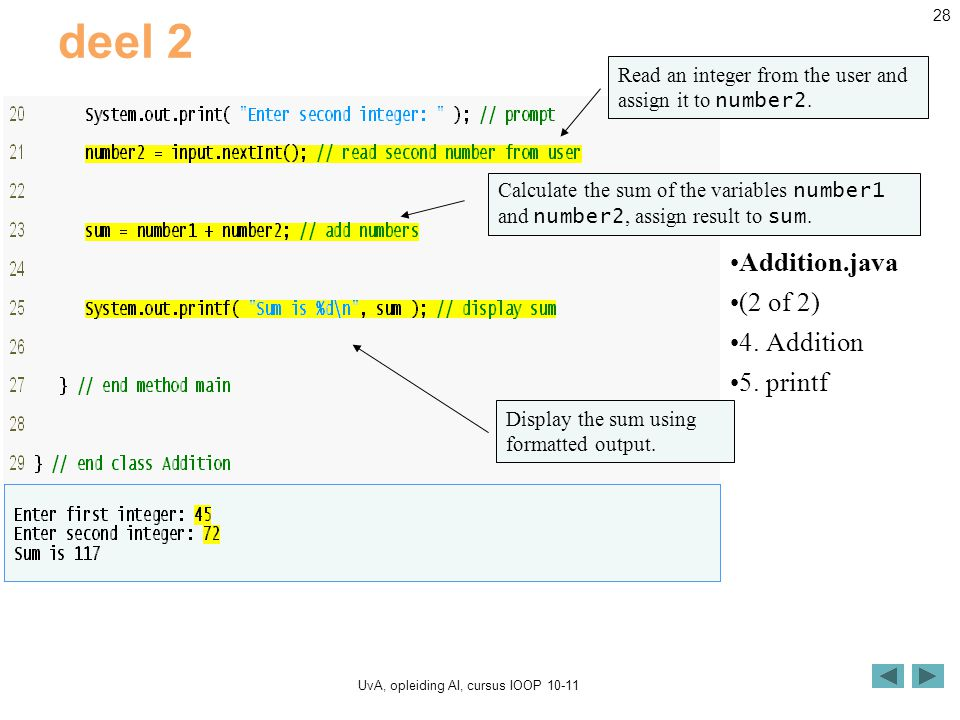 UvA, opleiding AI, cursus IOOP 10-11 28 deel 2 Addition.java (2 of 2) 4.