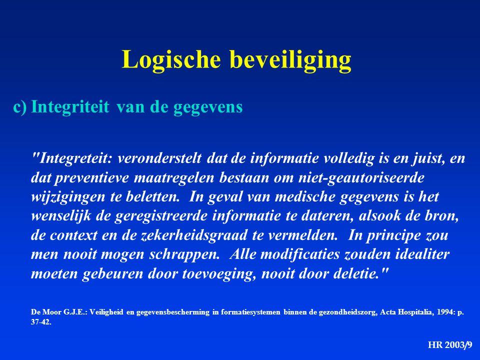 HR 2003/9 Logische beveiliging c)Integriteit van de gegevens
