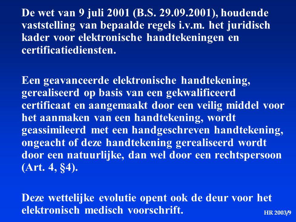HR 2003/9 De wet van 9 juli 2001 (B.S. 29.09.2001), houdende vaststelling van bepaalde regels i.v.m. het juridisch kader voor elektronische handtekeni