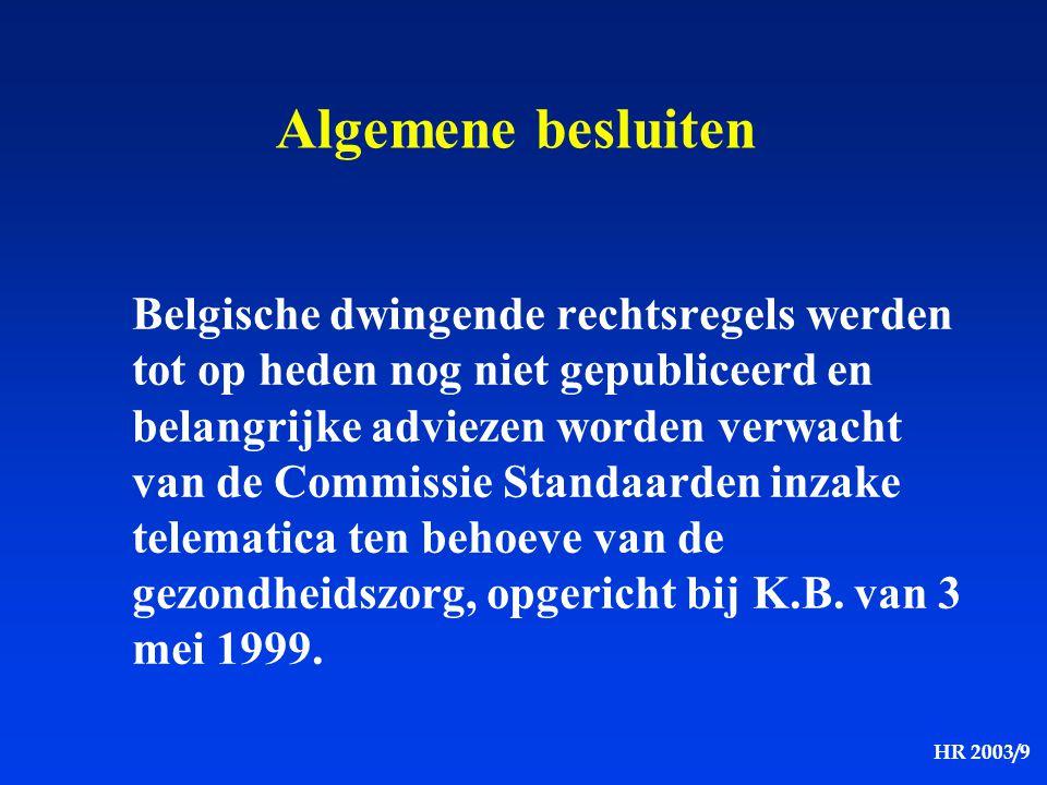 HR 2003/9 Algemene besluiten Belgische dwingende rechtsregels werden tot op heden nog niet gepubliceerd en belangrijke adviezen worden verwacht van de
