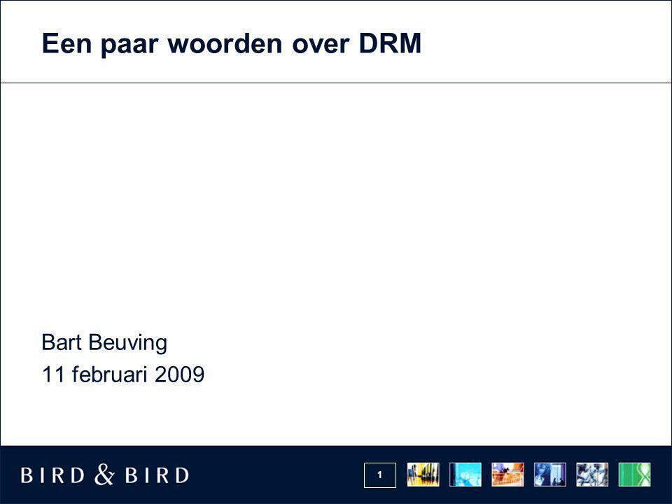 1 Een paar woorden over DRM Bart Beuving 11 februari 2009