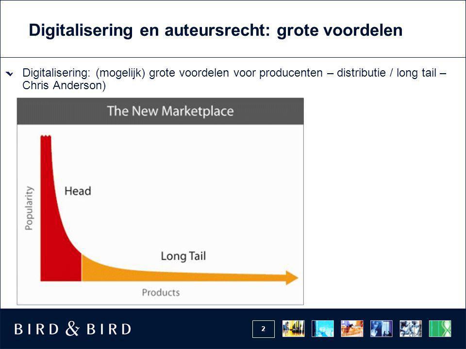 2 Digitalisering en auteursrecht: grote voordelen Digitalisering: (mogelijk) grote voordelen voor producenten – distributie / long tail – Chris Anderson)