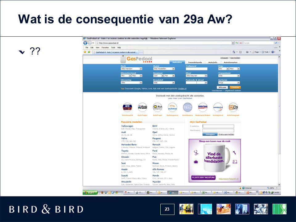 23 Wat is de consequentie van 29a Aw? ??