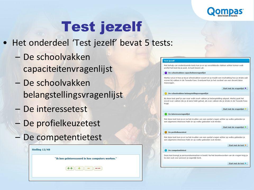 Test jezelf Het onderdeel 'Test jezelf' bevat 5 tests: –De schoolvakken capaciteitenvragenlijst –De schoolvakken belangstellingsvragenlijst –De intere