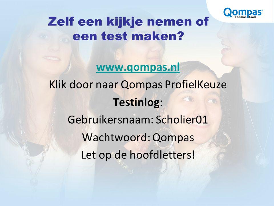 Zelf een kijkje nemen of een test maken? www.qompas.nl Klik door naar Qompas ProfielKeuze Testinlog: Gebruikersnaam: Scholier01 Wachtwoord: Qompas Let