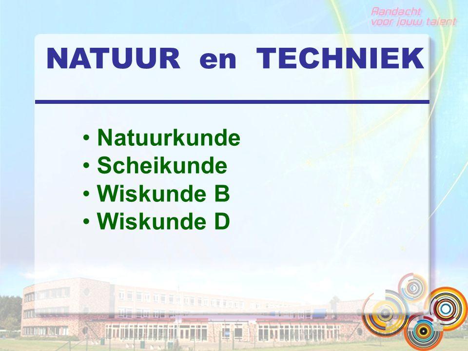 NATUUR en TECHNIEK Natuurkunde Scheikunde Wiskunde B Wiskunde D