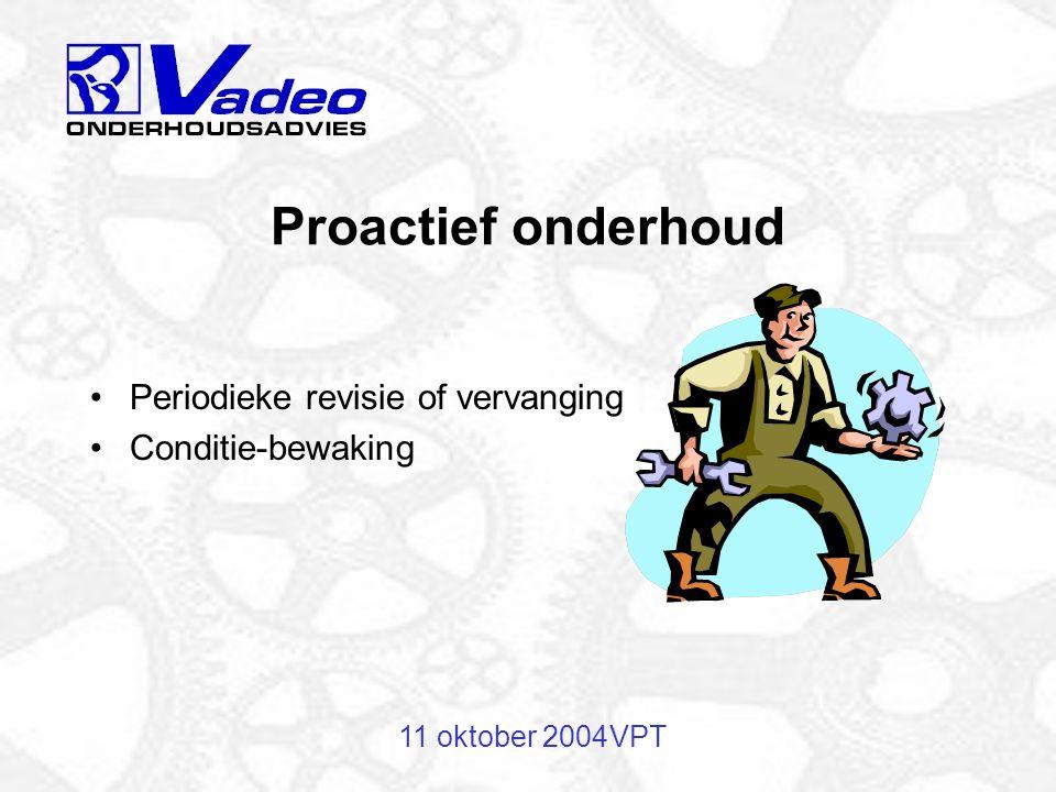 11 oktober 2004VPT Hoe kunnen we deze storingen voorkomen.