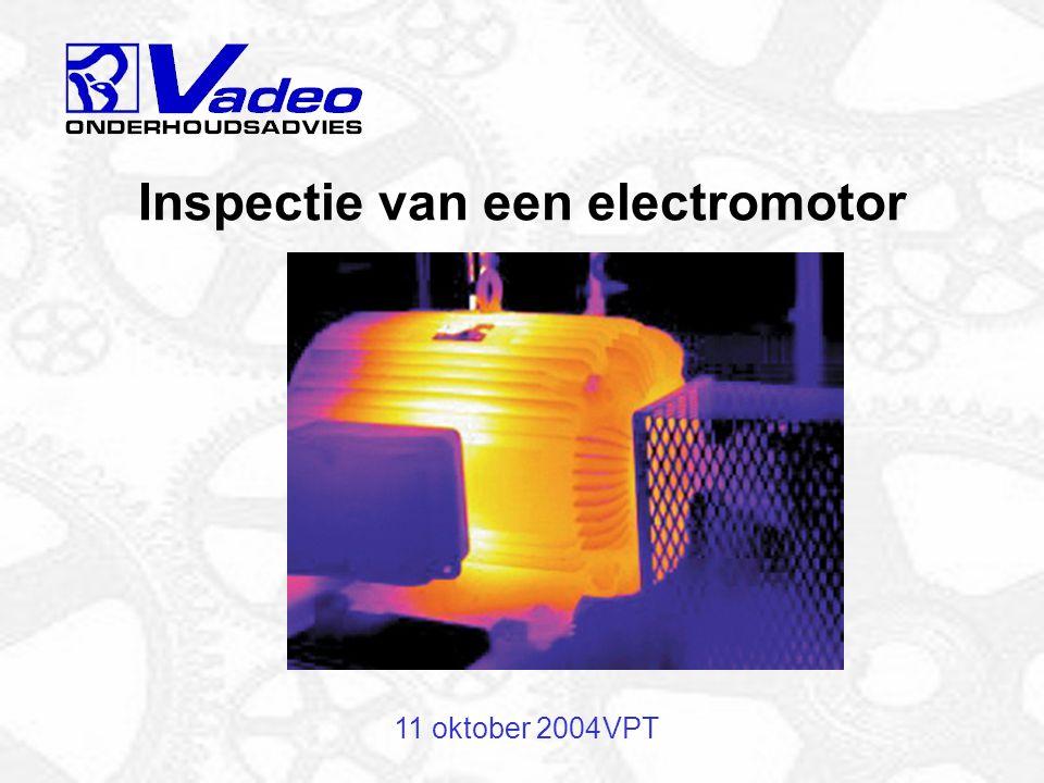 11 oktober 2004VPT Conditiebewaking (2) Visuele inspecties Aflezen instrumentatie Infraroodmetingen, trillingsmetingen, olieanalyses etc.