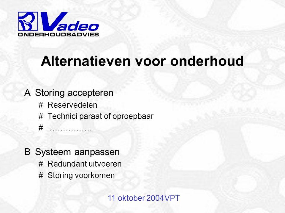 11 oktober 2004VPT Detective maintenance Verborgen storingen kunnen geen kwaad, zo lang er geen tweede storing optreedt.
