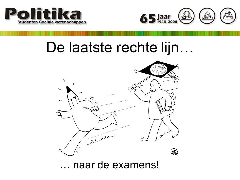 De laatste rechte lijn… … naar de examens!