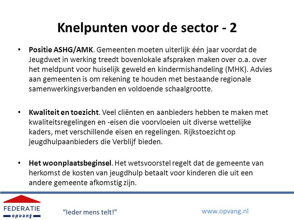 Knelpunten voor de sector - 2 Positie ASHG/AMK. Gemeenten moeten uiterlijk één jaar voordat de Jeugdwet in werking treedt bovenlokale afspraken maken