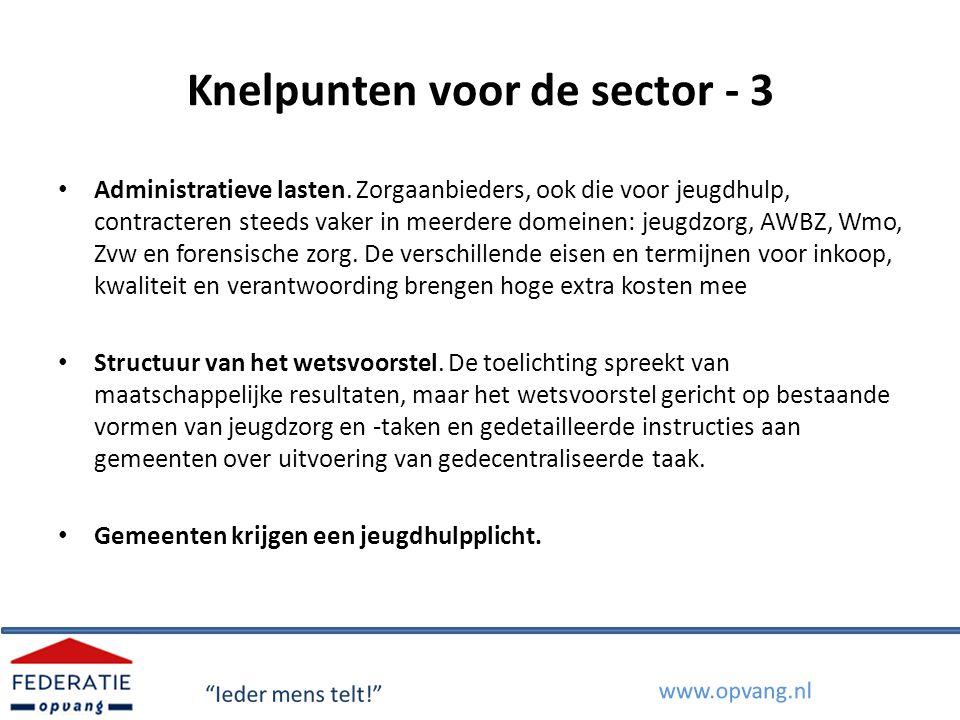 Knelpunten voor de sector - 3 Administratieve lasten. Zorgaanbieders, ook die voor jeugdhulp, contracteren steeds vaker in meerdere domeinen: jeugdzor