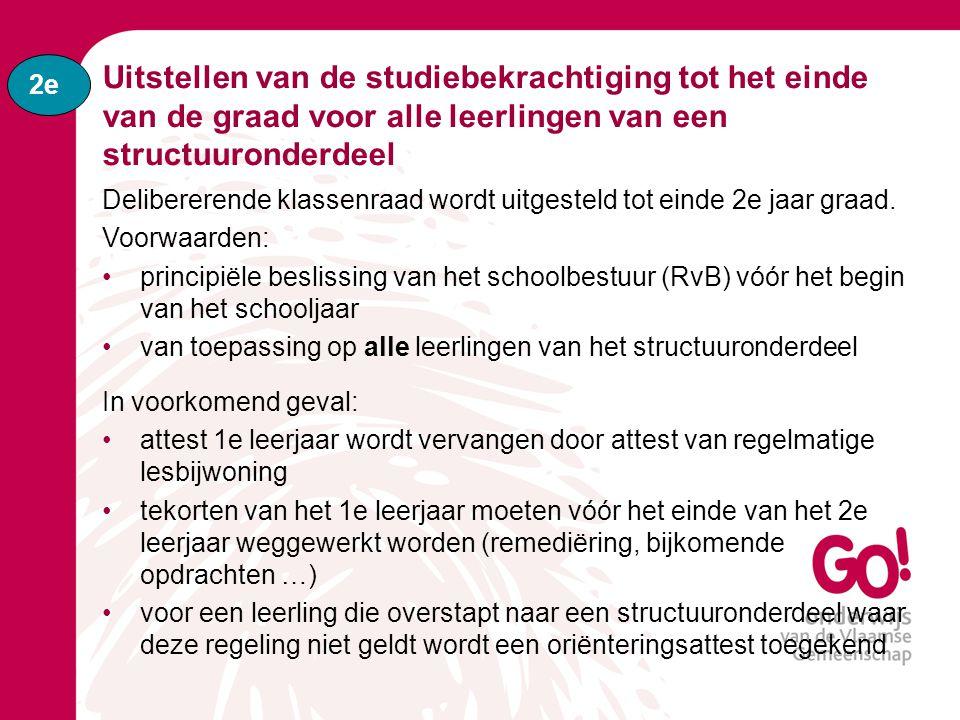 Uitstellen van de studiebekrachtiging tot het einde van de graad voor alle leerlingen van een structuuronderdeel Delibererende klassenraad wordt uitge