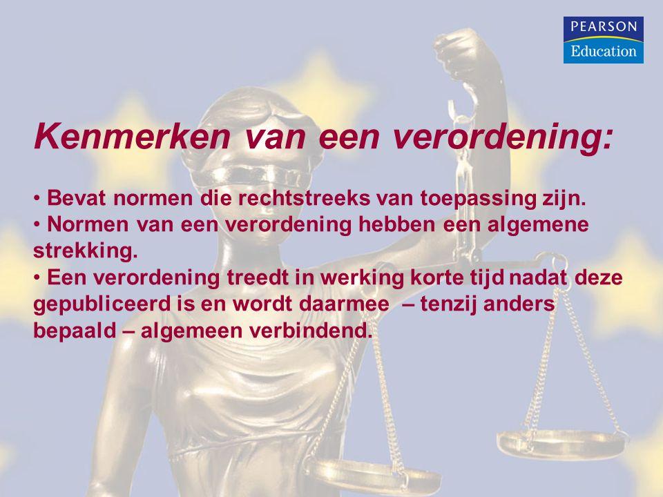 Kenmerken van een verordening: Bevat normen die rechtstreeks van toepassing zijn. Normen van een verordening hebben een algemene strekking. Een verord