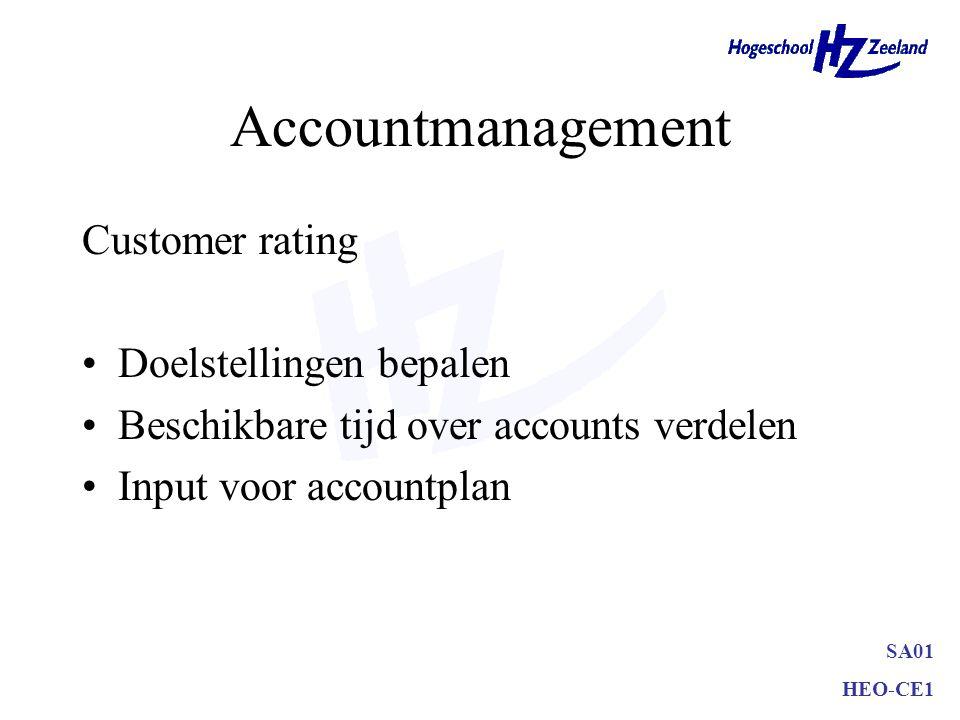 SA01 HEO-CE1 Accountmanagement Customer rating Doelstellingen bepalen Beschikbare tijd over accounts verdelen Input voor accountplan