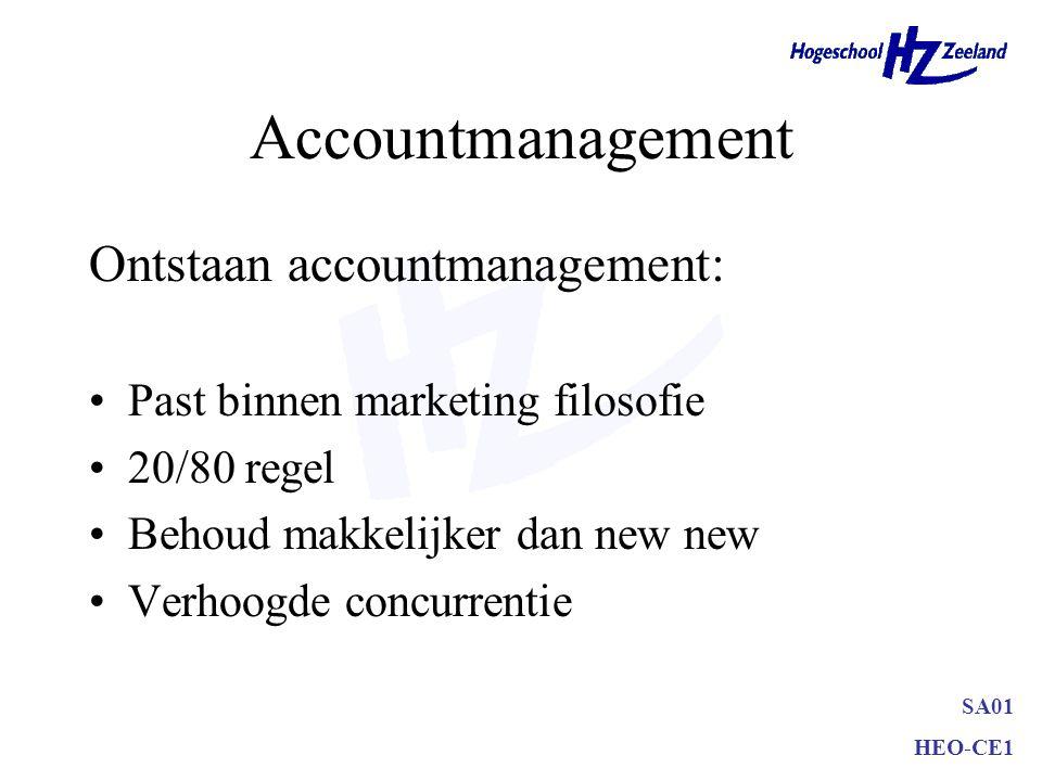 SA01 HEO-CE1 Accountmanagement Ontstaan accountmanagement: Past binnen marketing filosofie 20/80 regel Behoud makkelijker dan new new Verhoogde concur