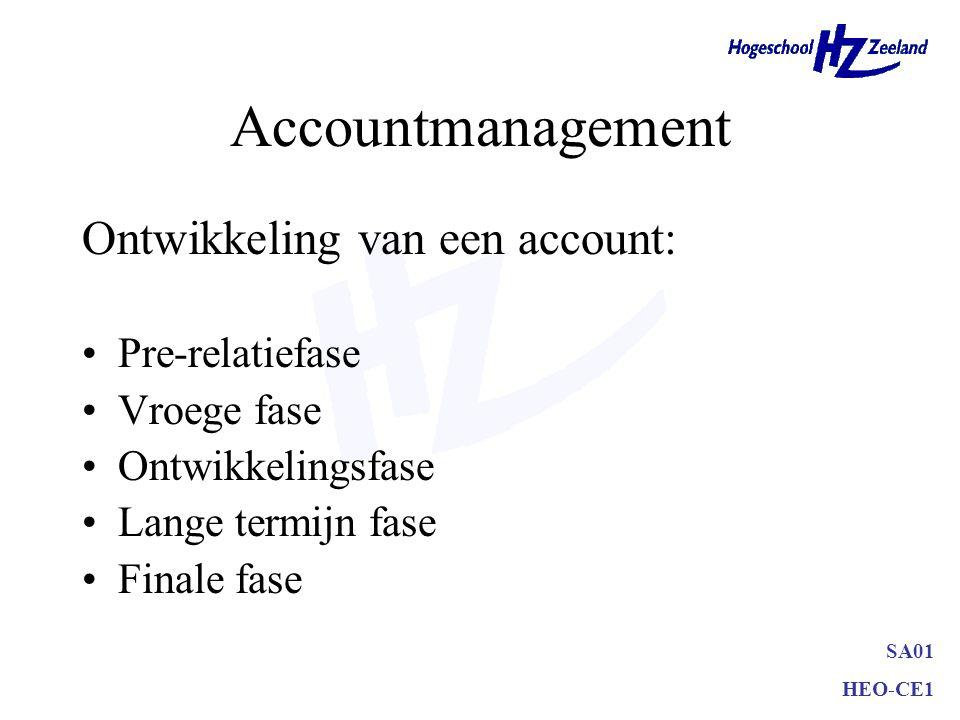 SA01 HEO-CE1 Accountmanagement Customer rating: Accountoriëntatie (hoe zit klant in elkaar) Relatieoriëntatie (hoe verkopen we) Product-dienstoriëntatie (wat en hoeveel) Indeling arbitrair
