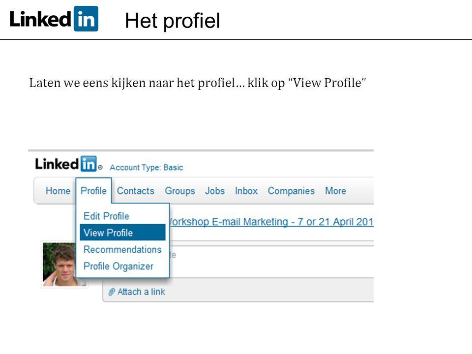 """Het profiel Laten we eens kijken naar het profiel… klik op """"View Profile"""""""
