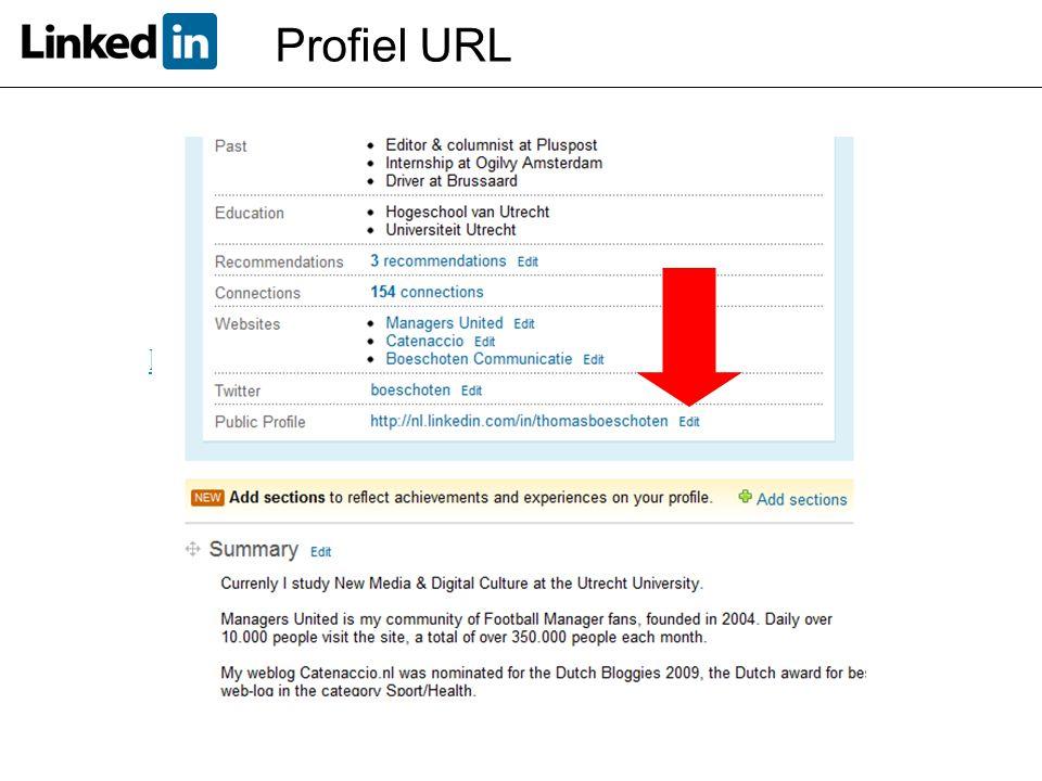 Versimpel de URL naar je profiel! Wat hebben veel mensen nu? http://nl.linkedin.com/pub/peterpetersma/18/798/a50 Dat kan beknopter! Bijvoorbeeld: www.