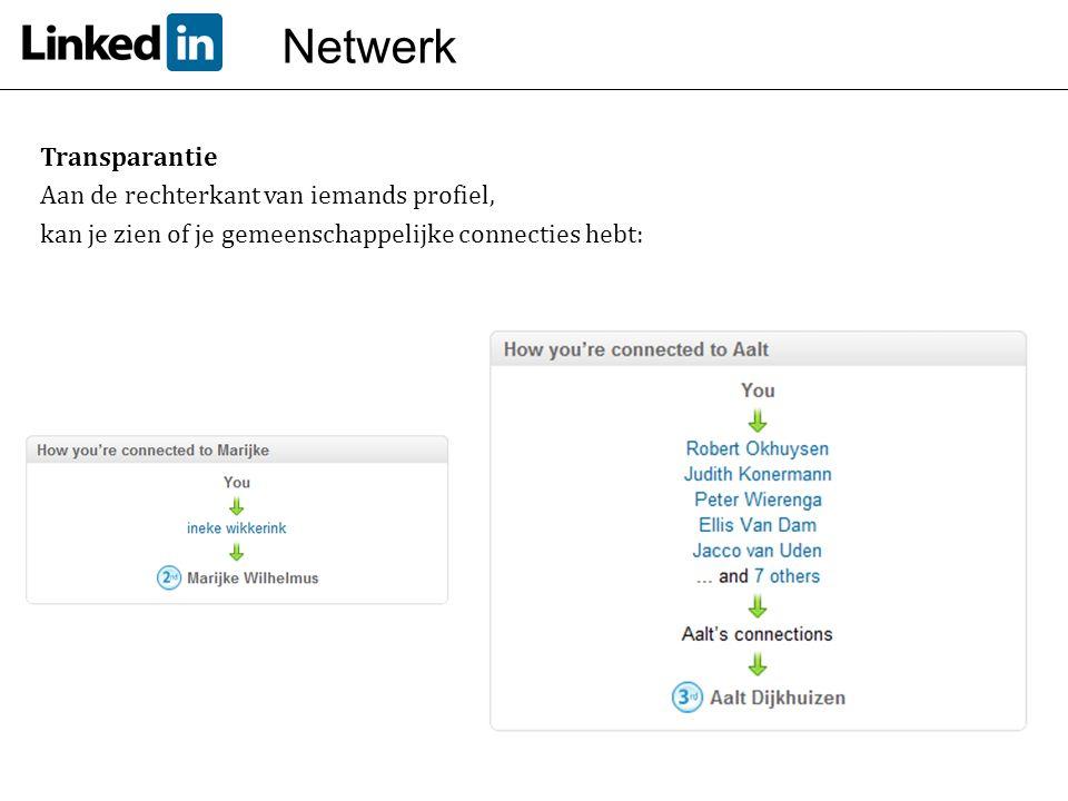 Netwerk Transparantie Aan de rechterkant van iemands profiel, kan je zien of je gemeenschappelijke connecties hebt: