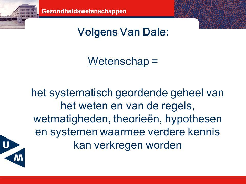 Volgens Van Dale: Wetenschap = het systematisch geordende geheel van het weten en van de regels, wetmatigheden, theorieën, hypothesen en systemen waarmee verdere kennis kan verkregen worden