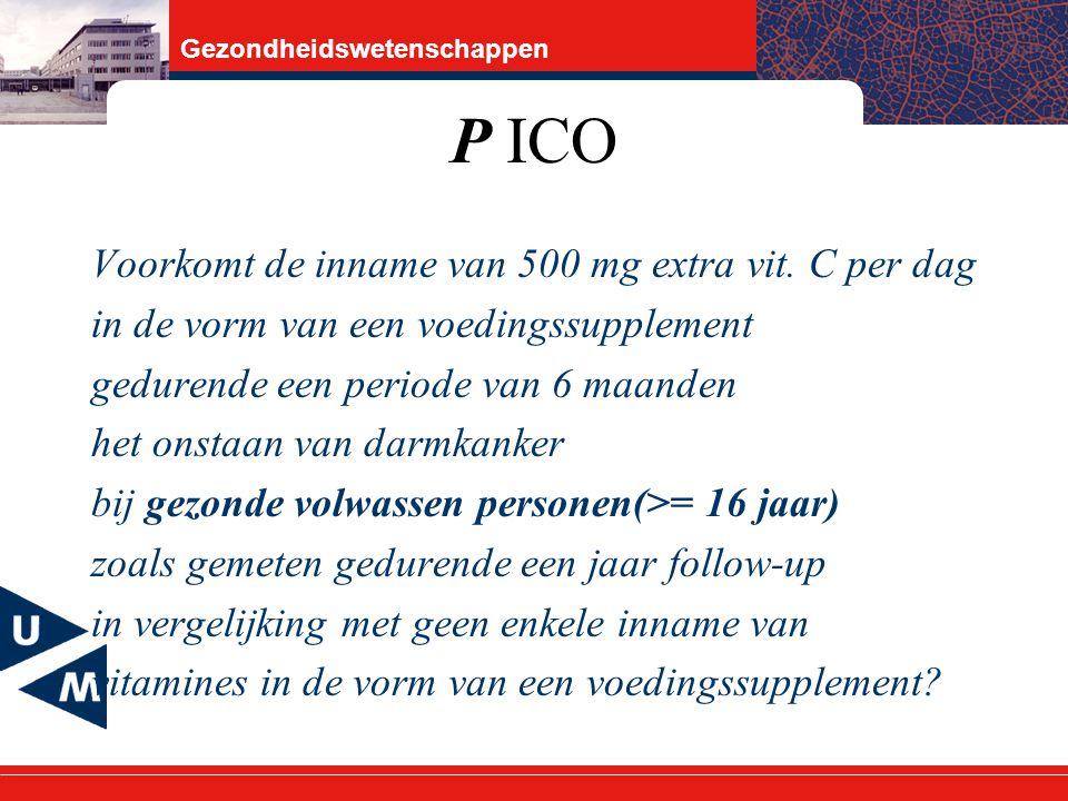 Gezondheidswetenschappen P ICO Voorkomt de inname van 500 mg extra vit.