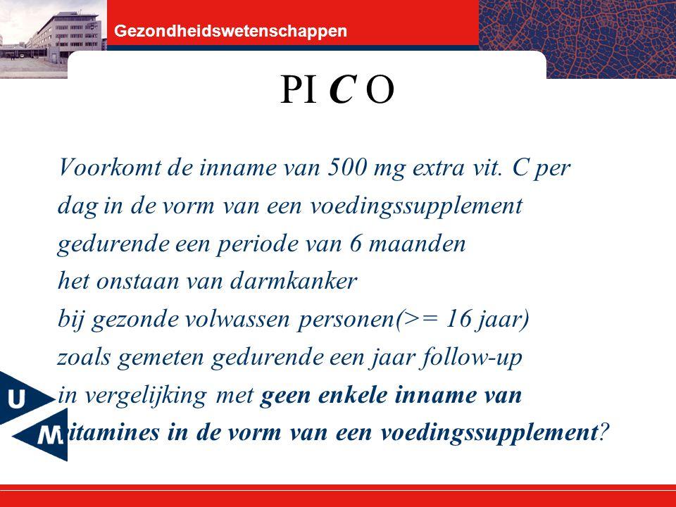 Gezondheidswetenschappen PI C O Voorkomt de inname van 500 mg extra vit.