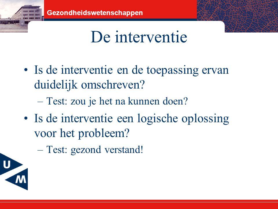Gezondheidswetenschappen De interventie Is de interventie en de toepassing ervan duidelijk omschreven.