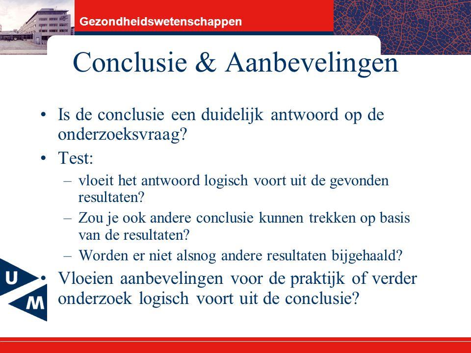 Gezondheidswetenschappen Conclusie & Aanbevelingen Is de conclusie een duidelijk antwoord op de onderzoeksvraag.