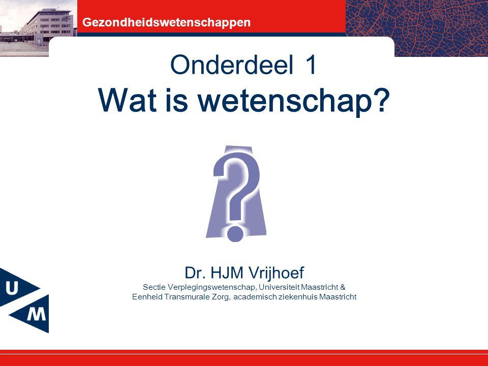Gezondheidswetenschappen Onderdeel 1 Wat is wetenschap.