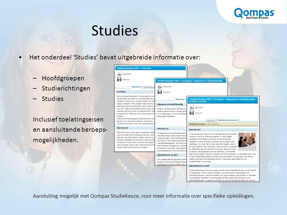 Studies Het onderdeel 'Studies' bevat uitgebreide informatie over: –Hoofdgroepen –Studierichtingen –Studies Inclusief toelatingseisen en aansluitende beroeps- mogelijkheden.