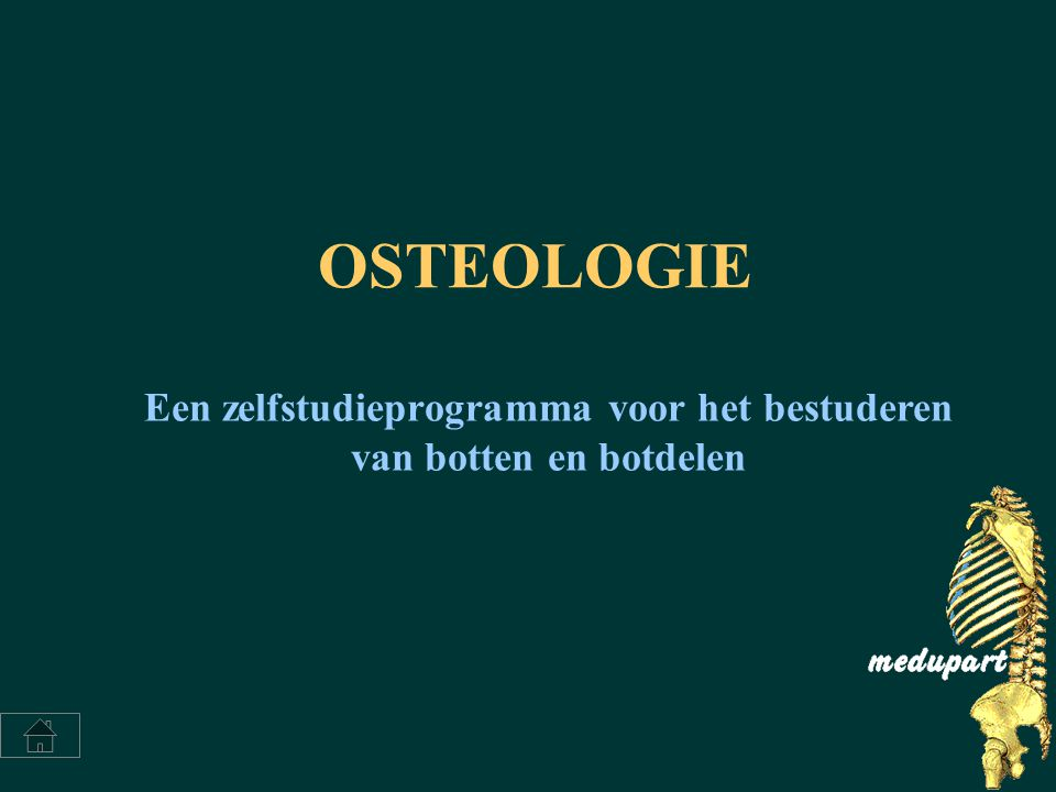 OSTEOLOGIE Een zelfstudieprogramma voor het bestuderen van botten en botdelen