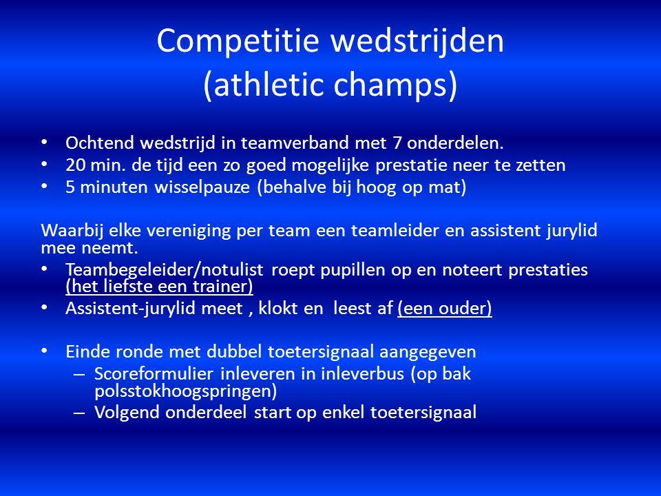 Competitie wedstrijden (athletic champs) Ochtend wedstrijd in teamverband met 7 onderdelen. 20 min. de tijd een zo goed mogelijke prestatie neer te ze