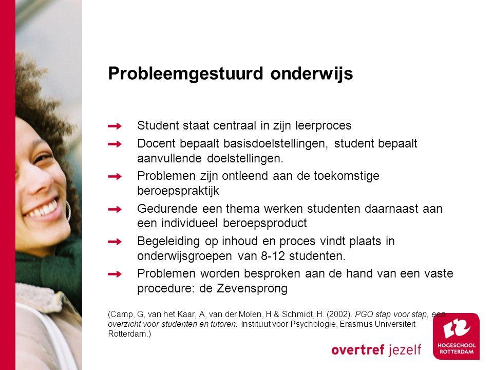 Probleemgestuurd onderwijs Student staat centraal in zijn leerproces Docent bepaalt basisdoelstellingen, student bepaalt aanvullende doelstellingen. P