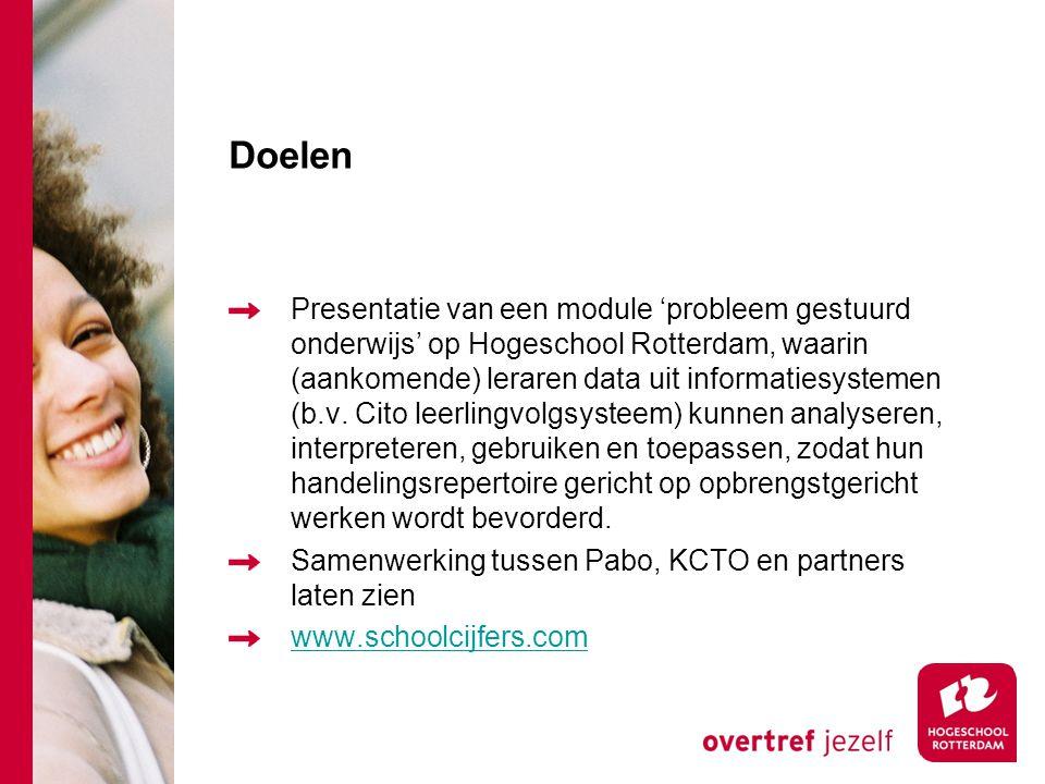 Doelen Presentatie van een module 'probleem gestuurd onderwijs' op Hogeschool Rotterdam, waarin (aankomende) leraren data uit informatiesystemen (b.v.
