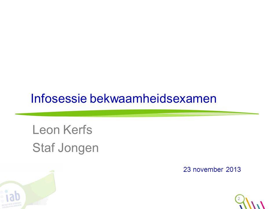 Infosessie bekwaamheidsexamen Leon Kerfs Staf Jongen 2 23 november 2013