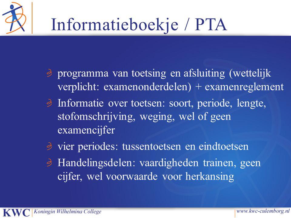 Informatieboekje / PTA programma van toetsing en afsluiting (wettelijk verplicht: examenonderdelen) + examenreglement Informatie over toetsen: soort,