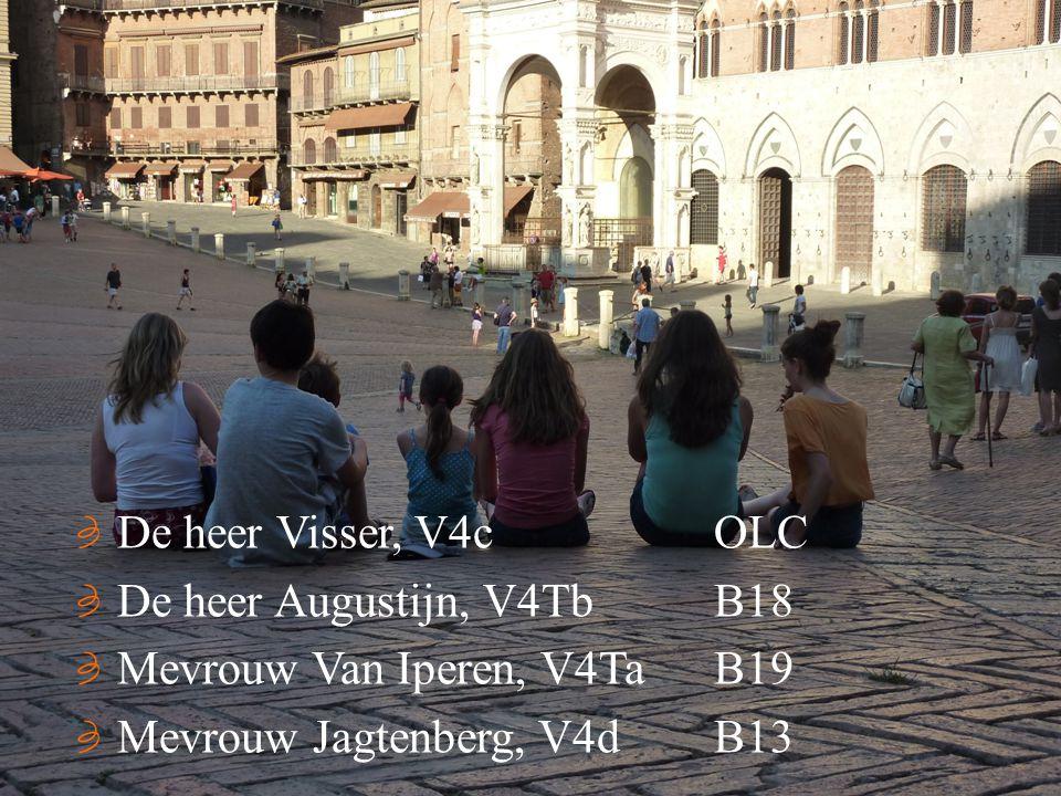 De heer Visser, V4cOLC De heer Augustijn, V4TbB18 Mevrouw Van Iperen, V4TaB19 Mevrouw Jagtenberg, V4dB13