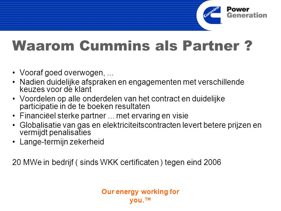 Our energy working for you.™ Waarom Cummins als Partner .