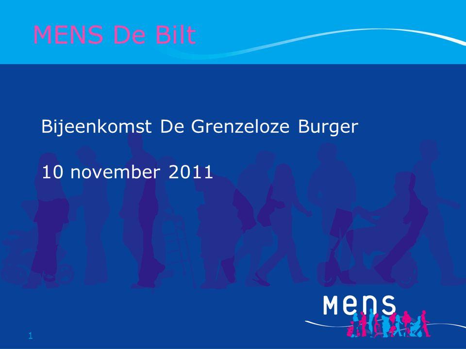 1 Bijeenkomst De Grenzeloze Burger 10 november 2011 MENS De Bilt