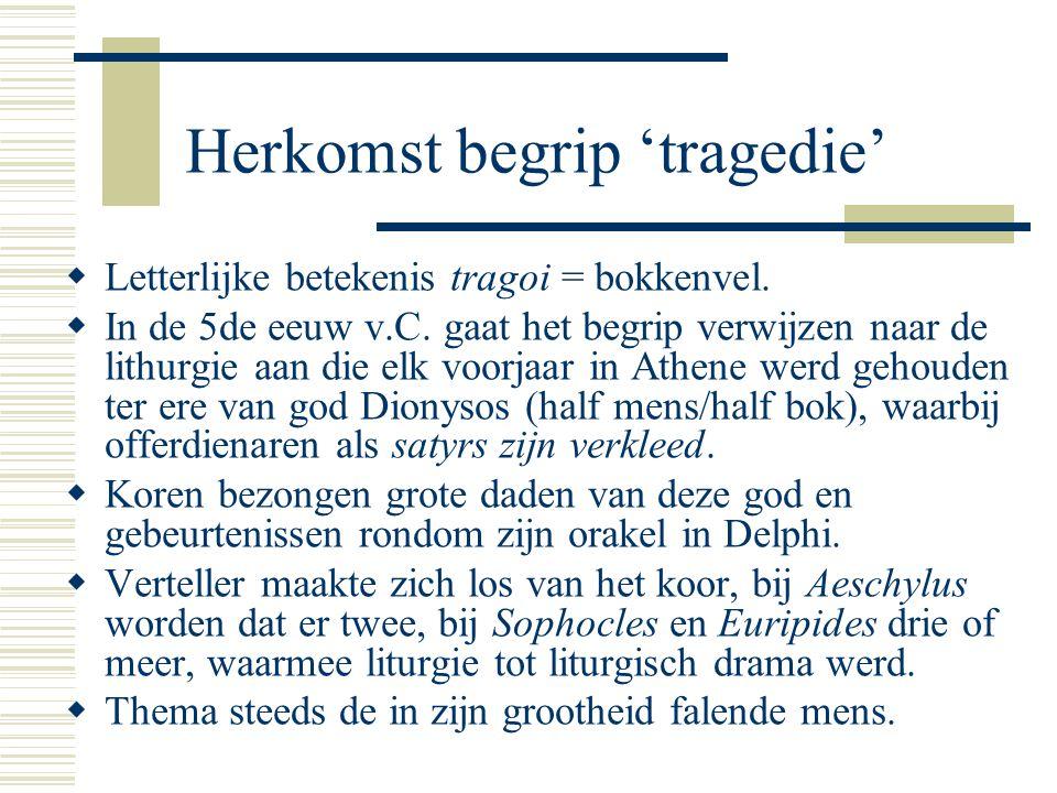Herkomst begrip 'tragedie'  Letterlijke betekenis tragoi = bokkenvel.